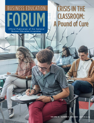 Business Education Forum - Crisis in the Classroom: A Pound of Cure Volume 74, Number 3, February 2020
